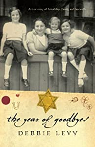 Download book The Year of Goodbyes: A true story of friendship, family and farewells