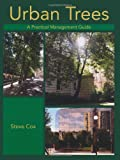 Urban Trees: A Practical Management Guide (1847972985) by Cox, Steve