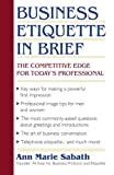 img - for Business Etiquette in Brief: The Competitive Edge for Today's Professional book / textbook / text book
