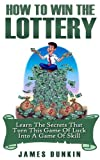img - for Win the Lottery: Learn the Secrets that Turn this Game of Luck into a Game of Skill (Lottery, Lottery in Apps for Android, Lottery Winning Systems, Lottery ... Master Guide, Lottery Rose, Lottery System) book / textbook / text book