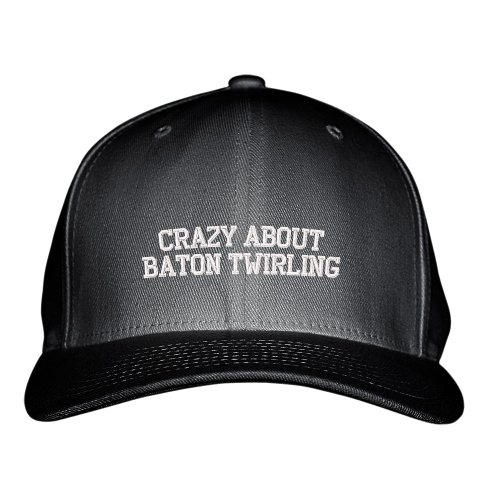 Crazy About Baton Twirling Sport Embroidered Adjustable Structured Hat Cap Black