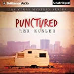 Punctured: A Las Vegas Mystery, Book 1 (       UNABRIDGED) by Rex Kusler Narrated by Joyce Bean