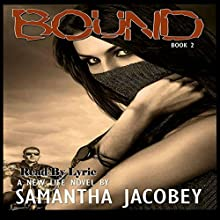 Bound: A New Life Series, Volume 2 Audiobook by Samantha Jacobey Narrated by  Lyric