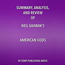 Summary, Analysis, and Review of Neil Gaiman's American Gods Audiobook by  Start Publishing Notes Narrated by Michael Gilboe