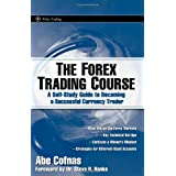 The Forex Trading Course: A Self-study Guide to Becoming a Successful Currency Trader (Wiley Trading)by Abe Cofnas