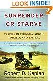 Surrender or Starve: Travels in Ethiopia, Sudan, Somalia, and Eritrea