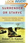 Surrender or Starve: Travels in Ethio...