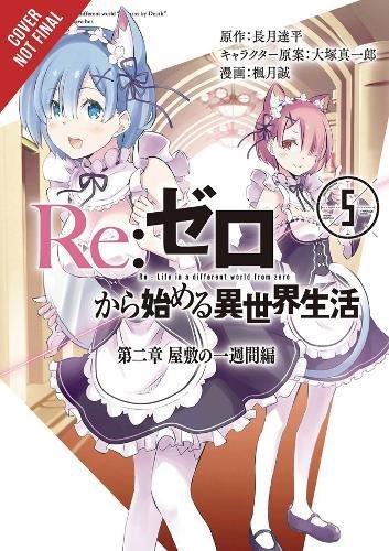 Re:ZERO -Starting Life in Another World-, Chapter 2: A Week at the Mansion, Vol. 5 (manga) (Re:ZERO -Starting Life in Another World-, Chapter 2: A Week at the Mansion Manga) [Nagatsuki, Tappei] (Tapa Blanda)