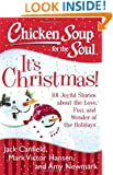 Chicken Soup for the Soul: It's Christmas!: 101 Joyful Stories about the Love, Fun, and Wonder of the Holidays