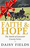 Faith and Hope in Lancaster (The Amish of Lancaster County #1)
