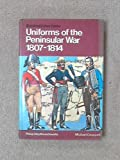 Uniforms of the Peninsular War, 1807-14 (Colour) (0713708417) by Haythornthwaite, Philip J.