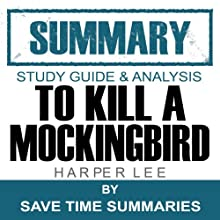 To Kill a Mockingbird: Summary, Review & Study Guide - Nelle Harper Lee Audiobook by  Save Time Summaries Narrated by Amy Landon