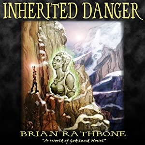 Inherited Danger: Dawning of Power Trilogy, Book 2 | [Brian Rathbone]
