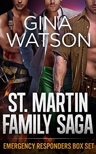 Gina Watson - St. Martin Family Saga: Emergency Responders: Sizzle, Seize, Surge (Box Set)