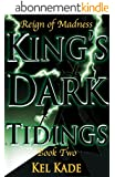 Reign of Madness (King's Dark Tidings Book 2) (English Edition)