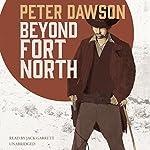 Beyond Fort North | Peter Dawson