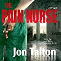 The Pain Nurse (       UNABRIDGED) by Jon Talton Narrated by Lloyd James, Marguerite Gavin