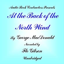 At the Back of the North Wind Audiobook by George MacDonald Narrated by Flo Gibson
