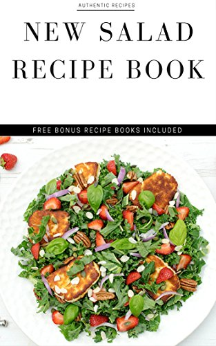 Salads: Salad Recipes + FREE ADDITIONAL DESSERT RECIPE COOKBOOK (potato salad recipes, egg salad recipe, fruit salad recipes, pasta salad recipes and best salad recipes) by Paul Castle