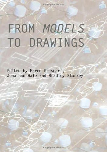 From Models To Drawings: Imagination And Representation In Architecture (Critiques; Critical Studies In Architectural Humanities)