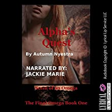 Alpha's Quest: Scent of an Omega Audiobook by Autumn Nyestra Narrated by Jackie Marie