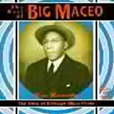 The Best of Big Maceo: The King of Chicago Blues Piano Big Maceo Merriweather