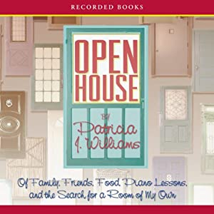 Open House: Of Family, Friends, Food, Piano Lessons, and the Search for a Room of My Own | [Patricia Williams]