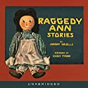 Raggedy Ann Stories Audiobook by Johnny Gruelle Narrated by Cicely Tyson