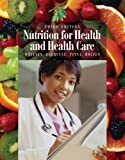 Nutrition for Health and Health Care: WITH 1pass for Student Companion Web Site/Infotrac