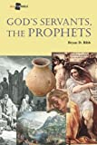 img - for God's Servants, the Prophets (All the Bible) book / textbook / text book