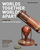img - for Worlds Together, Worlds Apart: A History of the World: From the Beginnings of Humankind to the Present (Concise Edition) (Vol. 2) book / textbook / text book