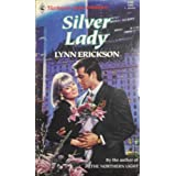 Silver Lady (Harlequin Super Romance)by Lynn Erickson