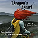 Dragon's Heart: The Dragon Fey Saga, Book 1 Audiobook by Michelle Rabe Narrated by Karen-Eileen Gordon
