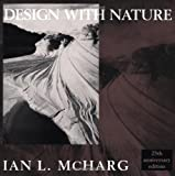 Design with Nature (Wiley Series in Sustainable Design) (047111460X) by Ian L. McHarg
