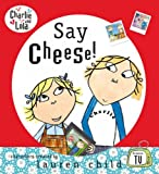 Lauren Child Charlie and Lola: Say Cheese!
