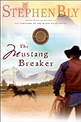 The Mustang Breaker (Horse Dreams Trilogy Book 2)