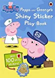 Peppa Pig: Peppa and George's Shiny Sticker Play Book Ladybird
