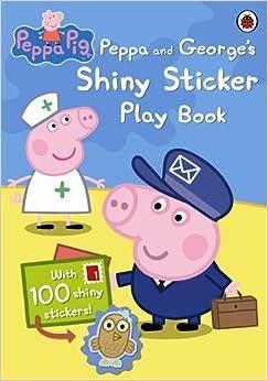 Peppa Pig: Peppa and George's Shiny Sticker Play Book: Ladybird