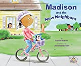 Madison and the New Neighbors (Teach Your Children Well)