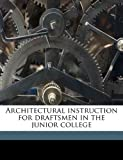 Architectural instruction for draftsmen in the junior college