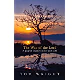 The Way of the Lord: A Pilgrim Journey in Life and Faithby N. T. Wright