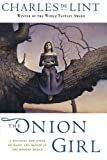 The Onion Girl (0765303817) by De Lint, Charles