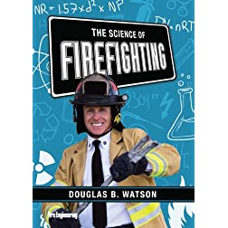 The Science of Firefighting