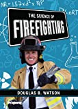 img - for The Science of Firefighting book / textbook / text book