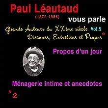 Paul Léautaud vous parle (Grands Auteurs du XXème siècle : Discours, Entretiens et Propos 5) Performance Auteur(s) : Paul Léautaud Narrateur(s) : Paul Léautaud