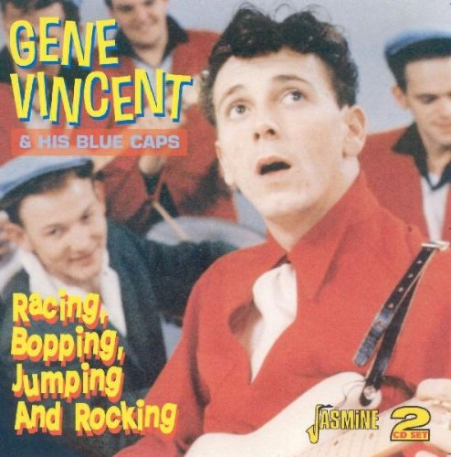 Gene Vincent - Racing, Bopping, Jumping & Rocking [ORIGINAL RECORDINGS REMASTERED] - Zortam Music
