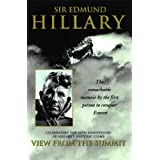 View from the Summit: The Remarkable Memoir by the First Person to Conquer Everest ~ Edmund Hillary