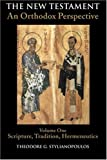 The New Testament: An Orthodox Perspective, Vol. 1: Scripture, Tradition, Hermeneutics [Paperback]