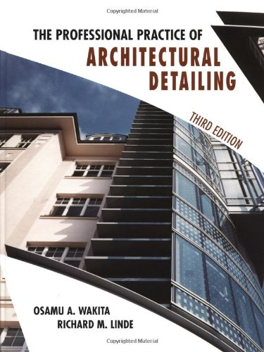 The Professional Practice of Architectural Detailing, Wakita, Osamu A.; Linde, Richard M.