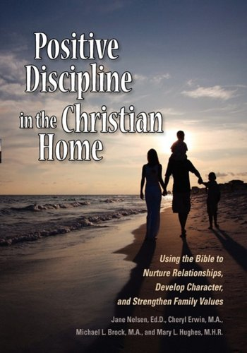 Positive Discipline in the Christian Home (Positive Discipline Nelson compare prices)